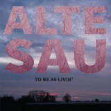 Alte Sau - To Be As Livin Lp+MP3