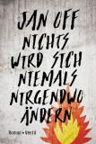 Jan Off - Nichts wird sich niemals irgendwo ändern Buch