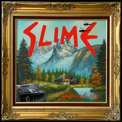 Slime - hier und